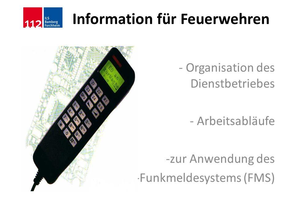 Information für Feuerwehren - Organisation des Dienstbetriebes - Arbeitsabläufe -zur Anwendung des -Funkmeldesystems (FMS)