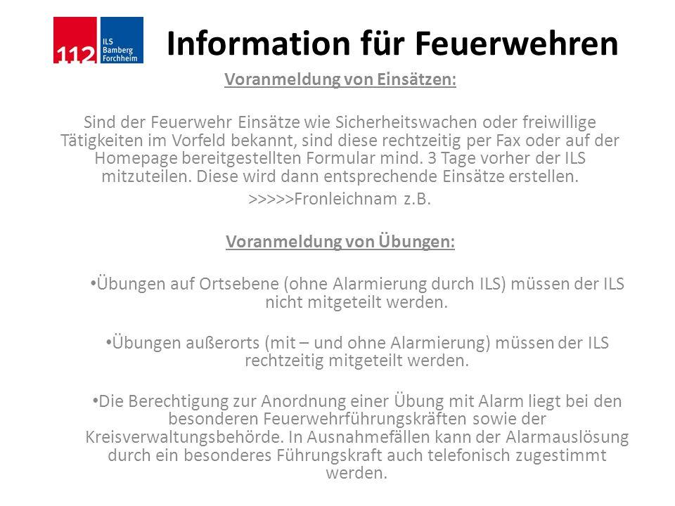 Information für Feuerwehren Voranmeldung von Einsätzen: Sind der Feuerwehr Einsätze wie Sicherheitswachen oder freiwillige Tätigkeiten im Vorfeld beka