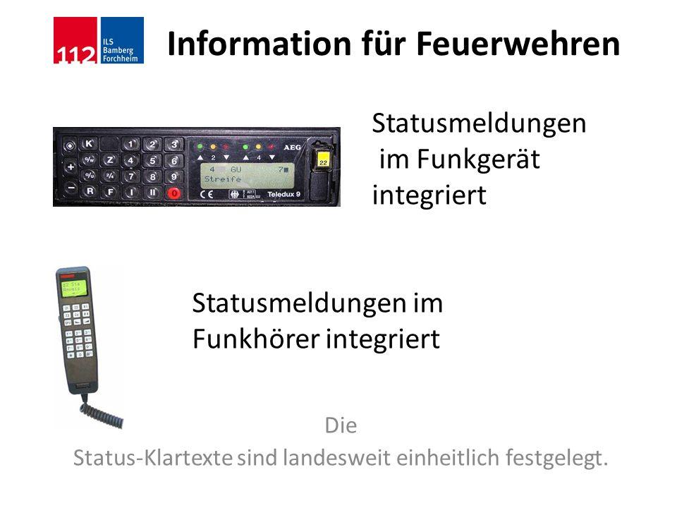 Information für Feuerwehren Die Status-Klartexte sind landesweit einheitlich festgelegt. Statusmeldungen im Funkgerät integriert Statusmeldungen im Fu