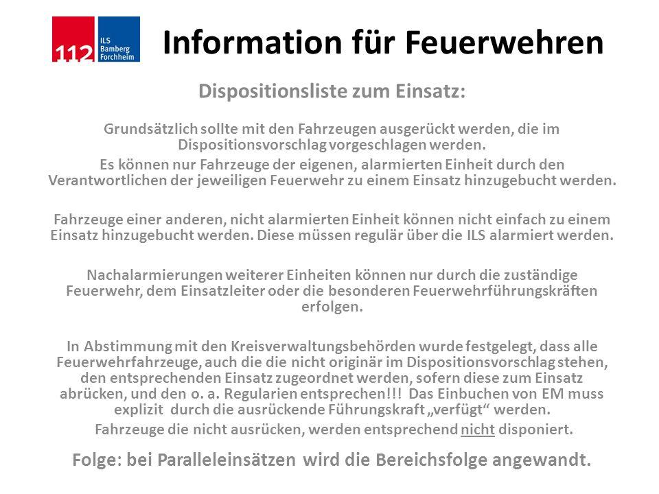 Information für Feuerwehren Dispositionsliste zum Einsatz: Grundsätzlich sollte mit den Fahrzeugen ausgerückt werden, die im Dispositionsvorschlag vor