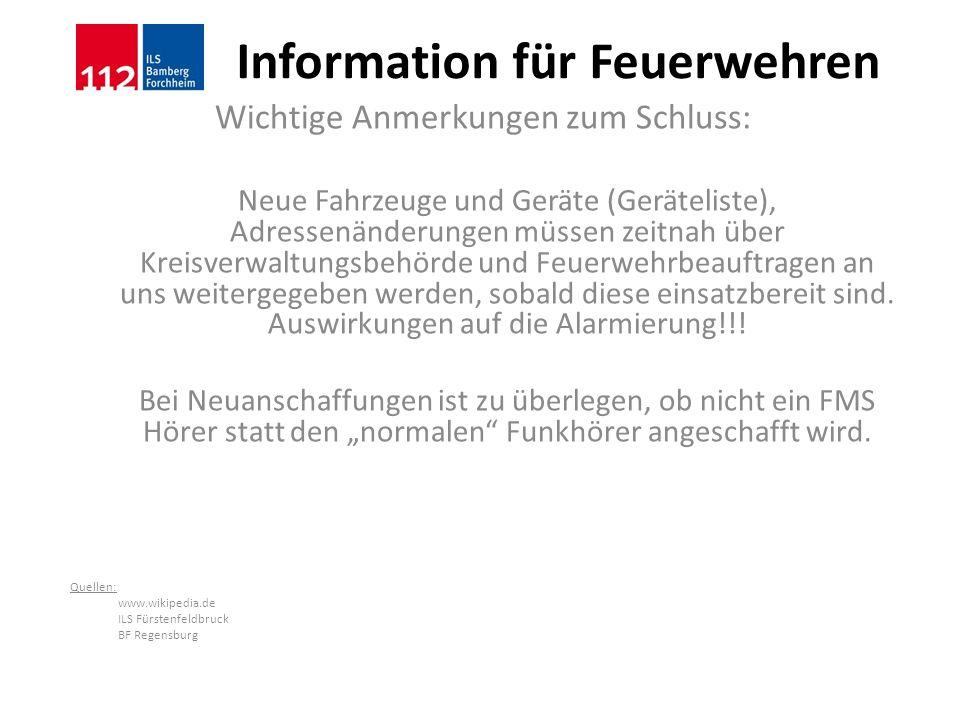 Information für Feuerwehren Wichtige Anmerkungen zum Schluss: Neue Fahrzeuge und Geräte (Geräteliste), Adressenänderungen müssen zeitnah über Kreisver