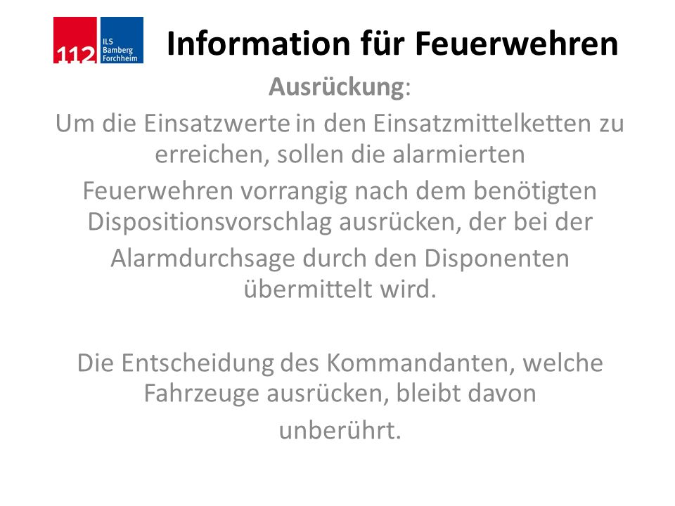 Information für Feuerwehren 1 Einsatzbereit über Funk über Funk 2 Einsatzbereit am Gerätehaus ein 3 Auf Anfahrt zur Einsatzstelle aus 4 Am Einsatzort eingetroffen an 5 Sprechwunsch 6 Außer Betrieb (Fahrzeug wird nicht mehr disponiert!!!) 7 Nur Rettungsdienst --------------------- 8 Nur Rettungsdienst --------------------- 9 Dringender Sprechwunsch (Nur im Notfall) 0 Notruf (Deaktiviert) Die Leitstelle kann auch codierte Meldungen an das Fahrzeug versenden: J Aufforderung zum Sprechen.