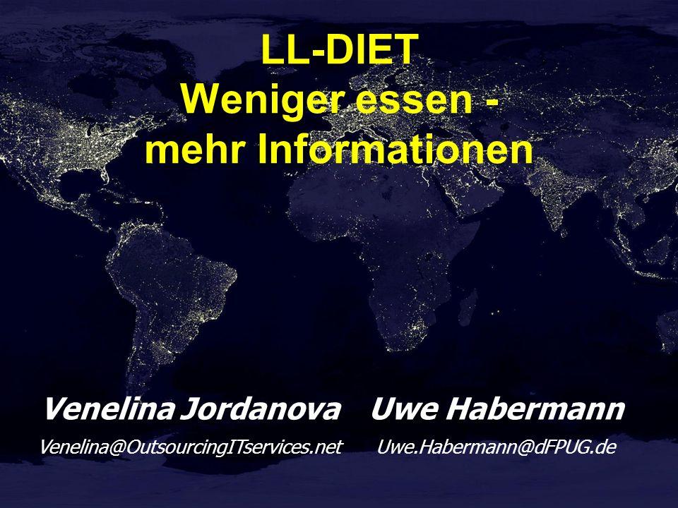 Venelina Jordanova Venelina@OutsourcingITservices.net Uwe Habermann Uwe.Habermann@dFPUG.de LL-DIET Weniger essen - mehr Informationen