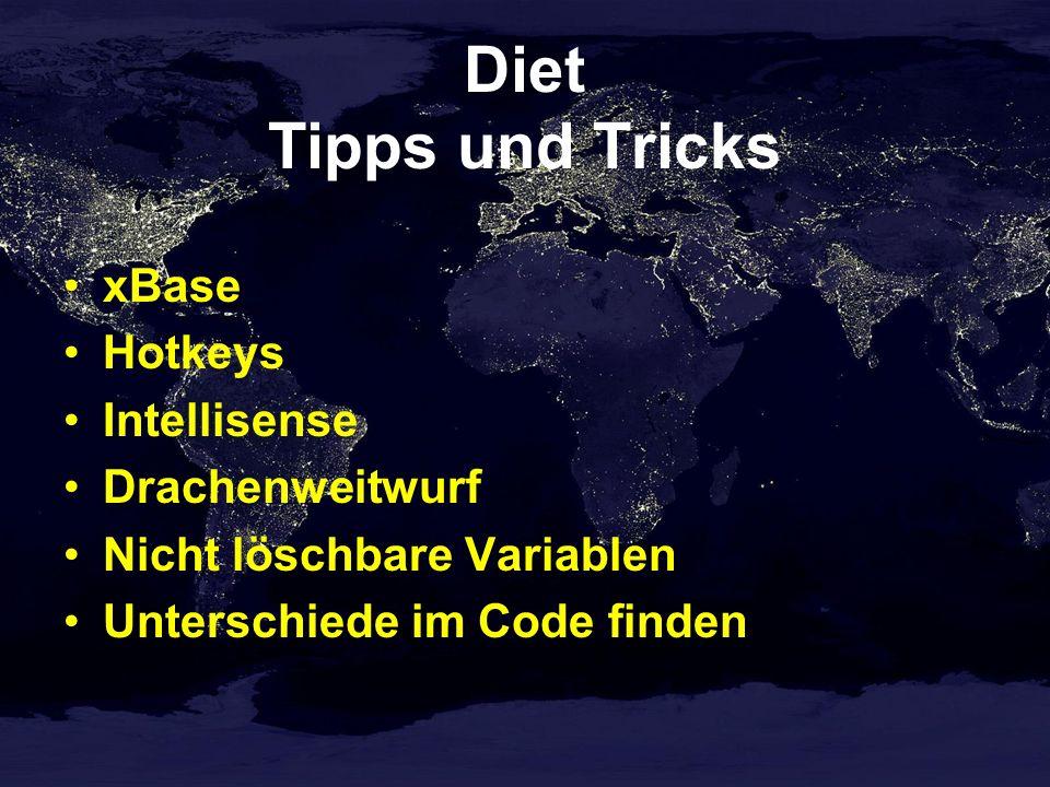 Diet Tipps und Tricks xBase Hotkeys Intellisense Drachenweitwurf Nicht löschbare Variablen Unterschiede im Code finden