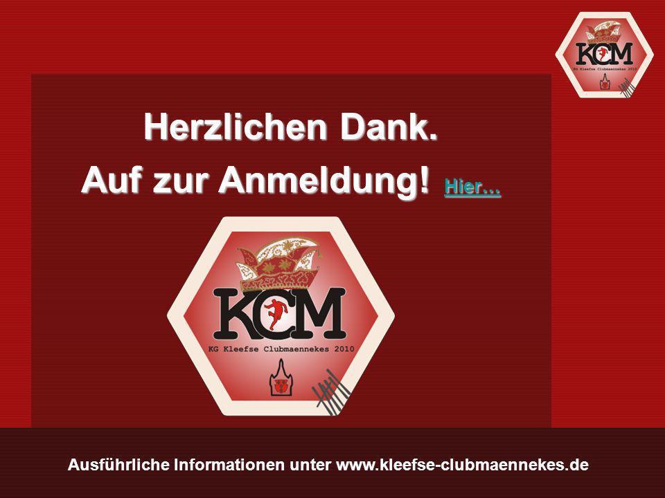 Ausführliche Informationen unter www.kleefse-clubmaennekes.de Herzlichen Dank.