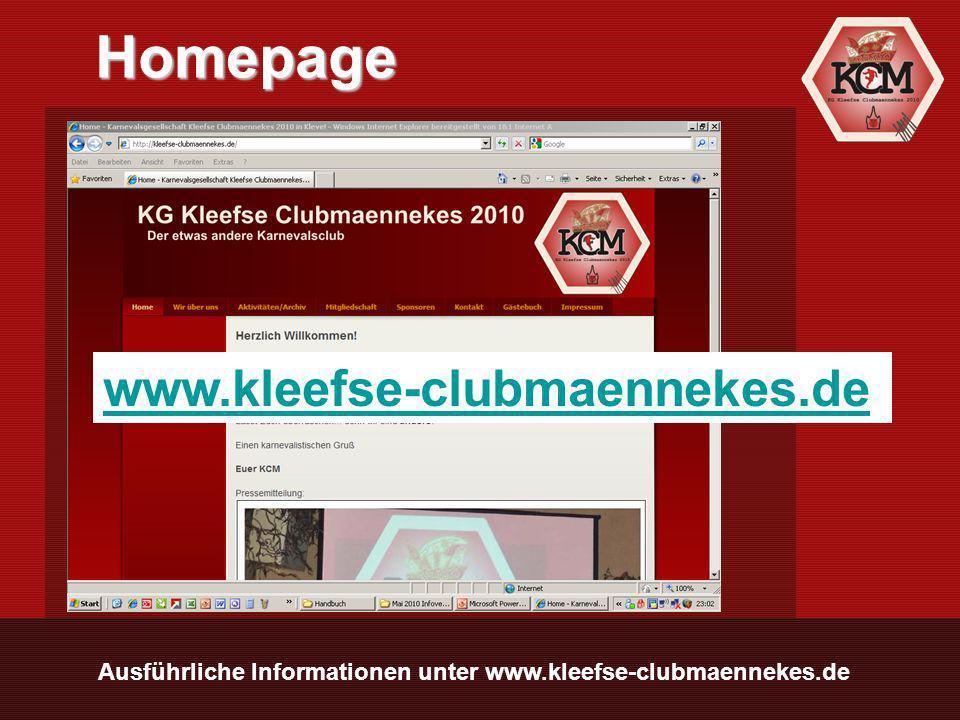 Ausführliche Informationen unter www.kleefse-clubmaennekes.de Homepage www.kleefse-clubmaennekes.de
