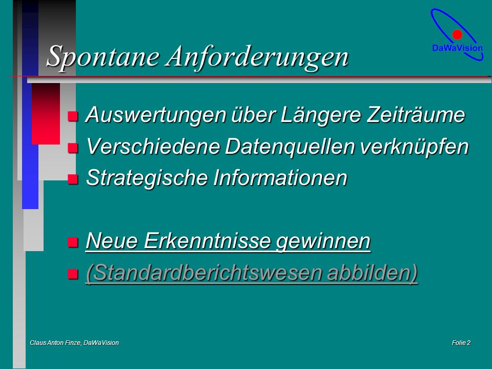 Claus Anton Finze, DaWaVision Folie 3 Verknüpfung operativer Systeme LANWAN DB2 ORACLE INFORMIX SQL*Server