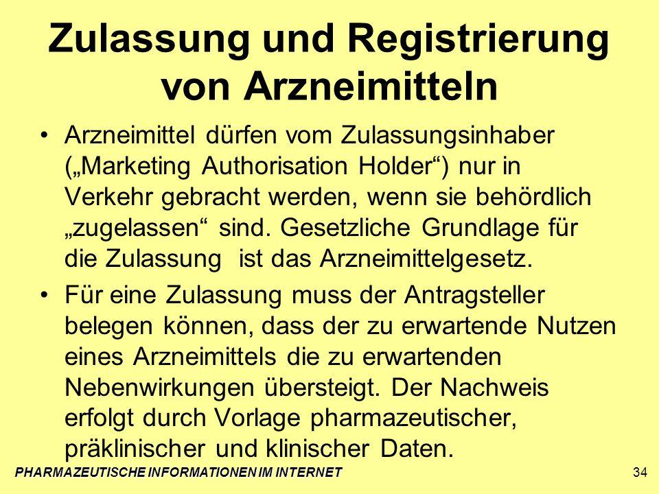 Zulassung und Registrierung von Arzneimitteln Arzneimittel dürfen vom Zulassungsinhaber (Marketing Authorisation Holder) nur in Verkehr gebracht werde