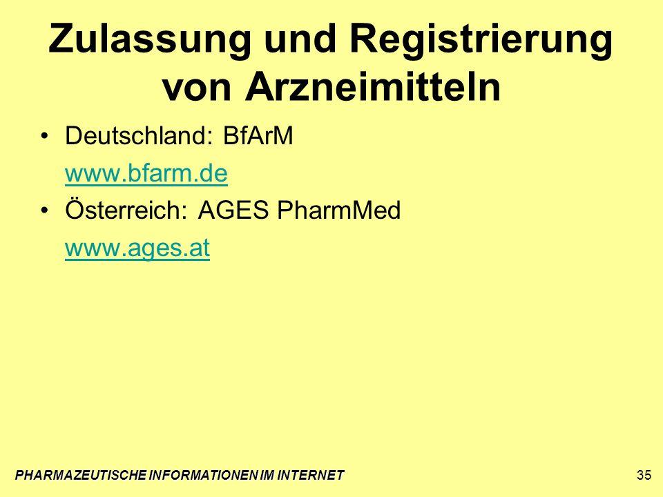 Zulassung und Registrierung von Arzneimitteln Deutschland: BfArM www.bfarm.de Österreich: AGES PharmMed www.ages.at PHARMAZEUTISCHE INFORMATIONEN IM I