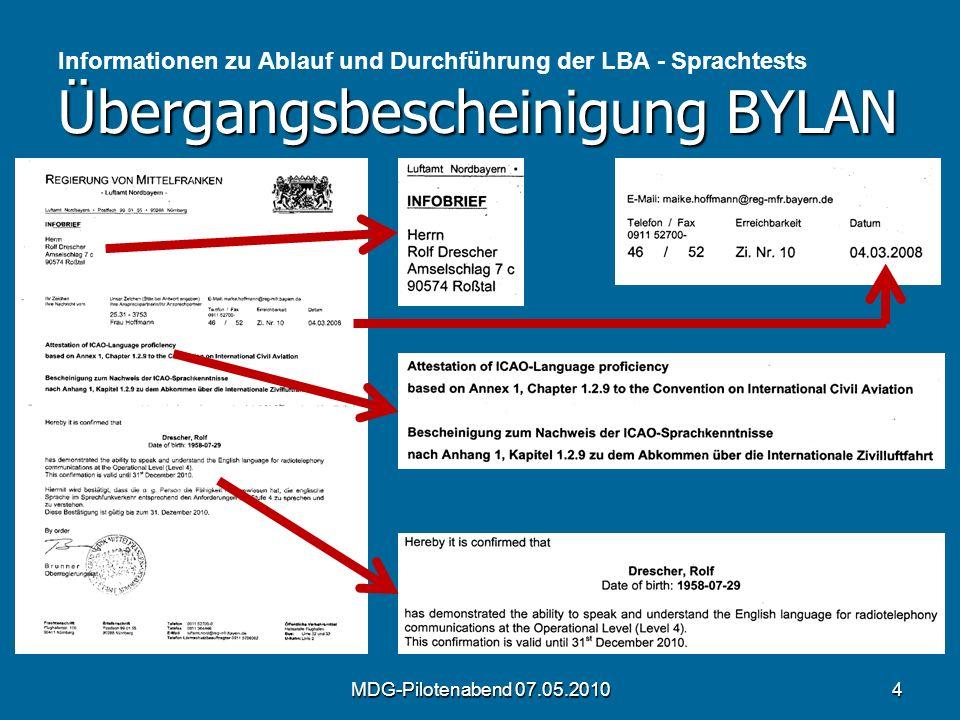 Übergangsbescheinigung BYLAN Informationen zu Ablauf und Durchführung der LBA - Sprachtests Übergangsbescheinigung BYLAN MDG-Pilotenabend 07.05.20104