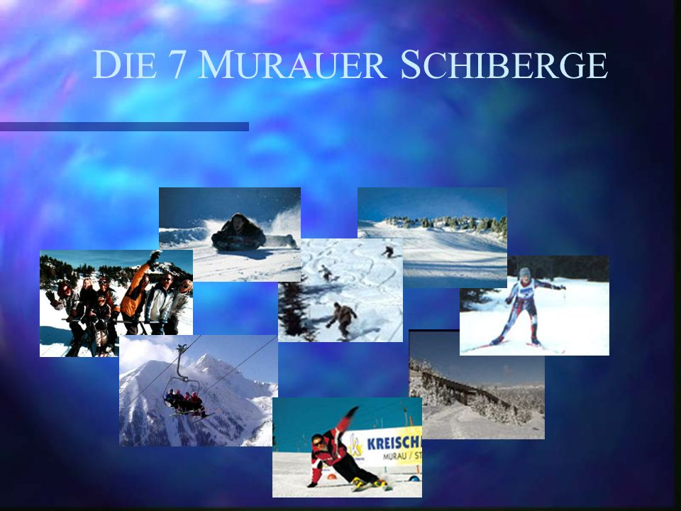 D ie 7 S chiberge 1...Turracher Höhe 2... Kreischberg 3...