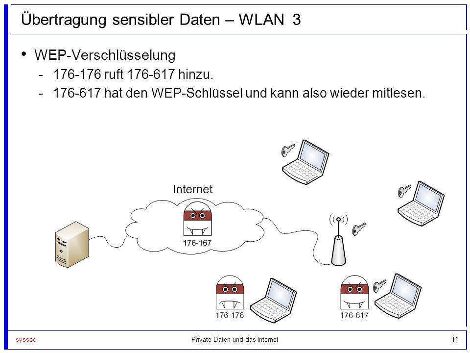 syssec11 Übertragung sensibler Daten – WLAN 3 WEP-Verschlüsselung -176-176 ruft 176-617 hinzu. -176-617 hat den WEP-Schlüssel und kann also wieder mit