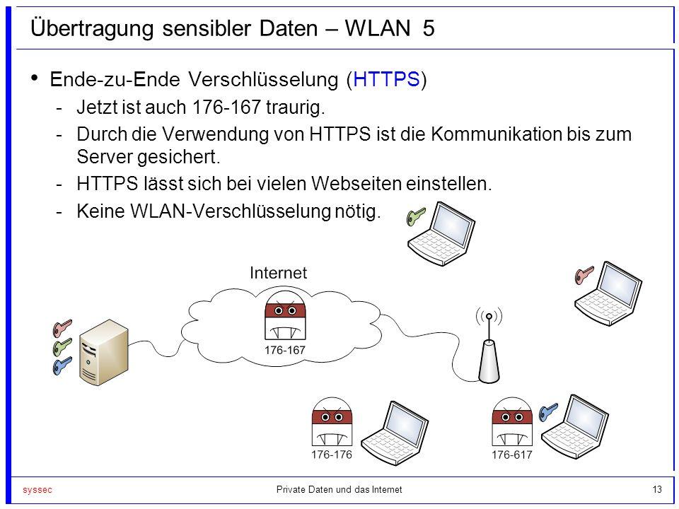 syssec13 Übertragung sensibler Daten – WLAN 5 Ende-zu-Ende Verschlüsselung (HTTPS) -Jetzt ist auch 176-167 traurig. -Durch die Verwendung von HTTPS is