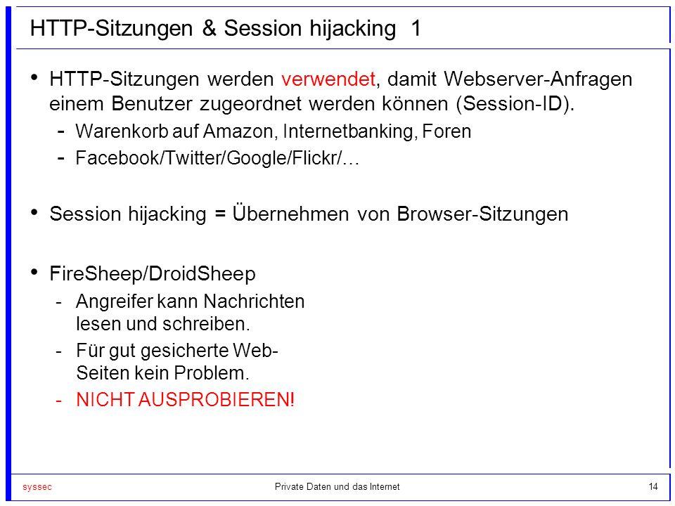 syssec14 HTTP-Sitzungen & Session hijacking 1 HTTP-Sitzungen werden verwendet, damit Webserver-Anfragen einem Benutzer zugeordnet werden können (Sessi