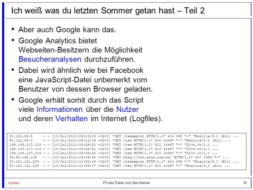 syssec18 Ich weiß was du letzten Sommer getan hast – Teil 2 Aber auch Google kann das. Google Analytics bietet Webseiten-Besitzern die Möglichkeit Bes