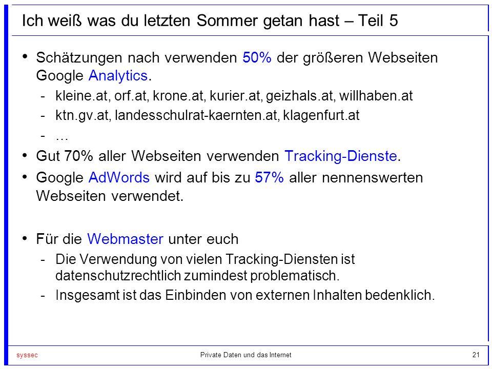syssec21 Ich weiß was du letzten Sommer getan hast – Teil 5 Schätzungen nach verwenden 50% der größeren Webseiten Google Analytics. -kleine.at, orf.at