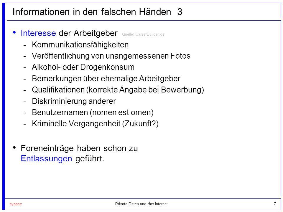 syssec7 Informationen in den falschen Händen 3 Interesse der Arbeitgeber -Kommunikationsfähigkeiten -Veröffentlichung von unangemessenen Fotos -Alkoho