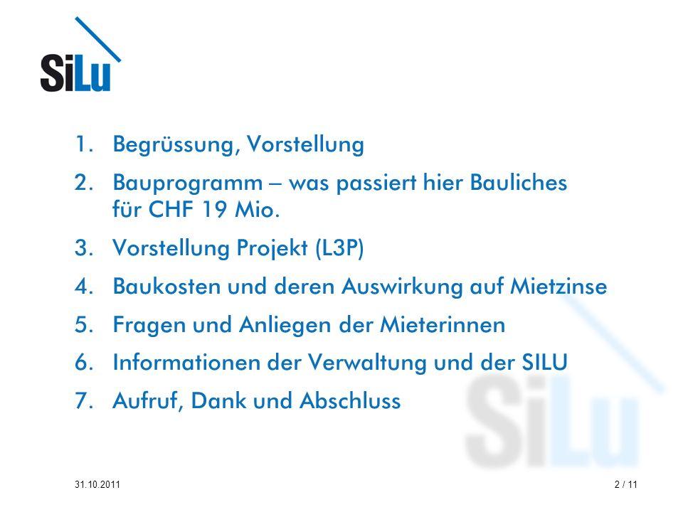 2 / 1131.10.2011 1.Begrüssung, Vorstellung 2.Bauprogramm – was passiert hier Bauliches für CHF 19 Mio.