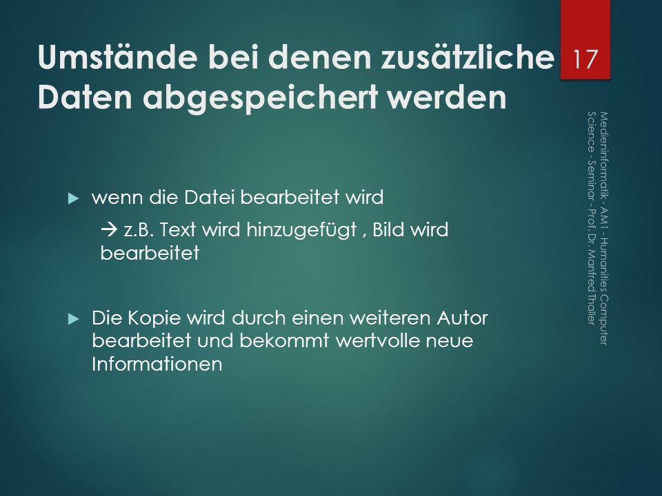 Umstände bei denen zusätzliche Daten abgespeichert werden wenn die Datei bearbeitet wird z.B. Text wird hinzugefügt, Bild wird bearbeitet Die Kopie wi