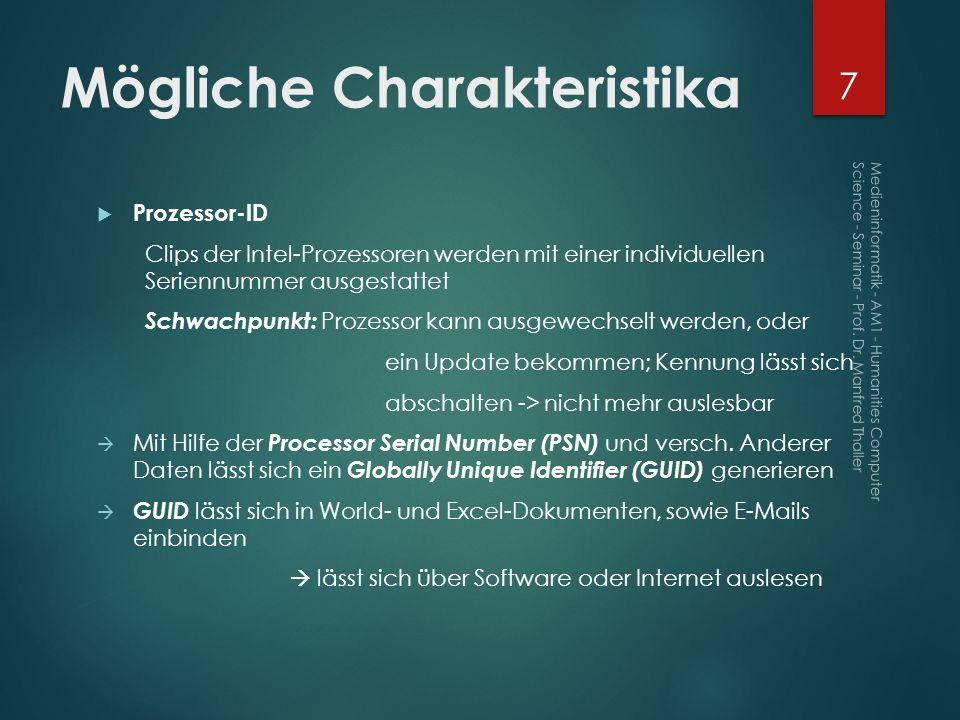 Mögliche Charakteristika Prozessor-ID Clips der Intel-Prozessoren werden mit einer individuellen Seriennummer ausgestattet Schwachpunkt: Prozessor kan