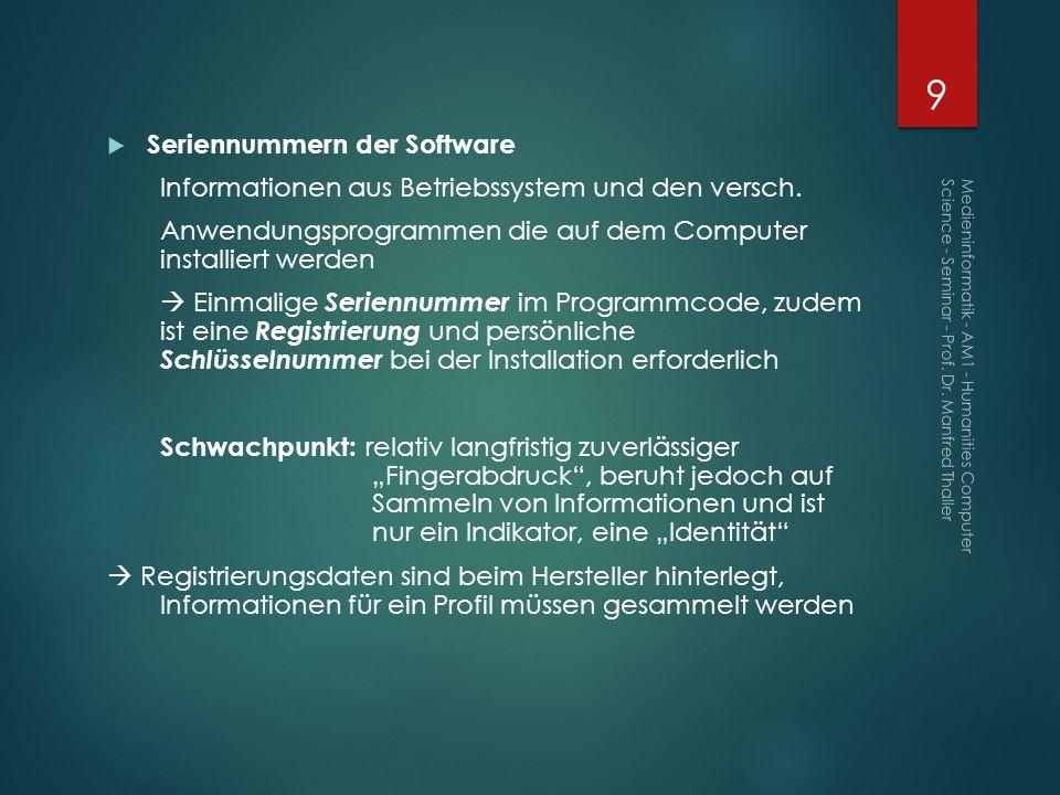 Seriennummern der Software Informationen aus Betriebssystem und den versch. Anwendungsprogrammen die auf dem Computer installiert werden Einmalige Ser