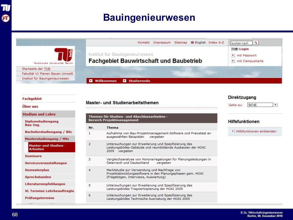 - 68 - B.Sc. Wirtschaftsingenieurwesen Berlin, 08. Dezember 2010 68 Bauingenieurwesen