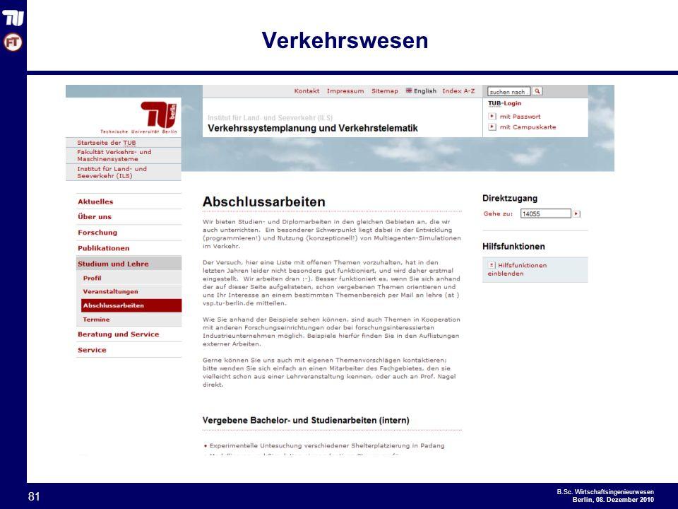 - 81 - B.Sc. Wirtschaftsingenieurwesen Berlin, 08. Dezember 2010 81 Verkehrswesen