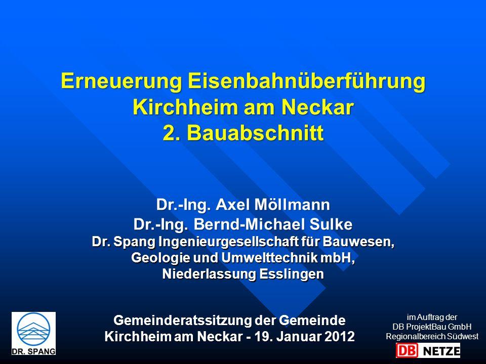 Vielen Dank für Ihre Aufmerksamkeit Erneuerung Eisenbahnüberführung Kirchheim am Neckar 2.