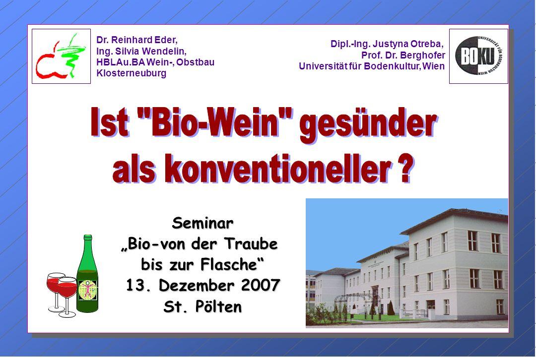 Seminar Bio-von der Traube bis zur Flasche 13. Dezember 2007 St.
