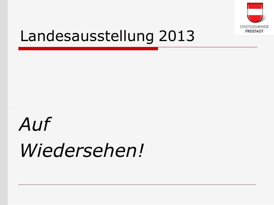 Auf Wiedersehen! Landesausstellung 2013