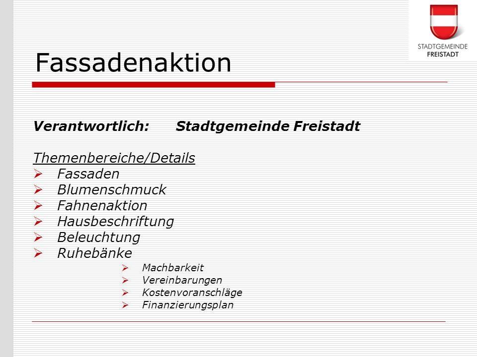 Verantwortlich: Stadtgemeinde Freistadt Themenbereiche/Details Fassaden Blumenschmuck Fahnenaktion Hausbeschriftung Beleuchtung Ruhebänke Machbarkeit