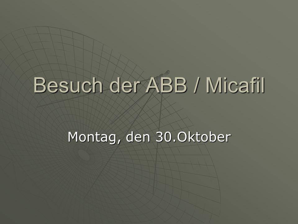 Besuch der ABB / Micafil Montag, den 30.Oktober