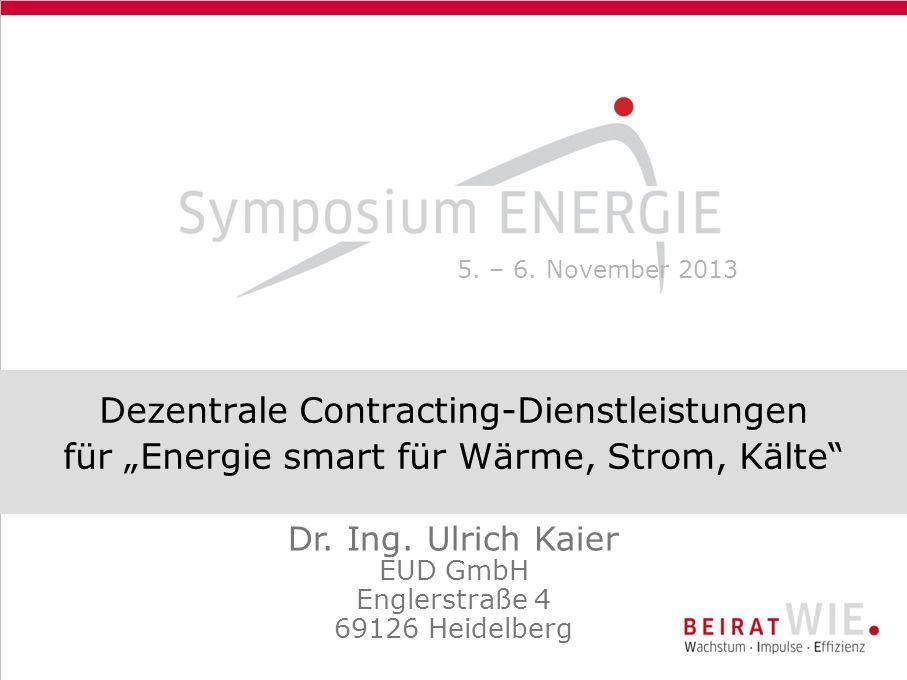 Dezentrale Contracting-Dienstleistungen für Energie smart für Wärme, Strom, Kälte Dr.