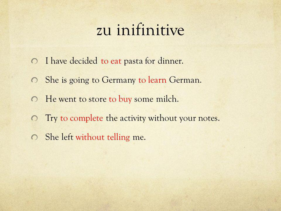 zu infinitive zu and the infinitive go all the way to the end Ich entscheide mich Nuddeln zum Abendessen zu essen.