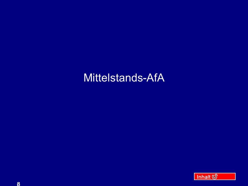 Inhalt 9 20 % Mittelstands-AfA Bewegliches Anlagegut 90 % 90 % eigenbetrieblich genutzt 235.000 100.000 Buchkapital bis 235.000 oder Gewinn bis 100.000