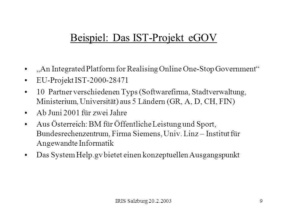 IRIS Salzburg 20.2.20039 Beispiel: Das IST-Projekt eGOV An Integrated Platform for Realising Online One-Stop Government EU-Projekt IST-2000-28471 10 P