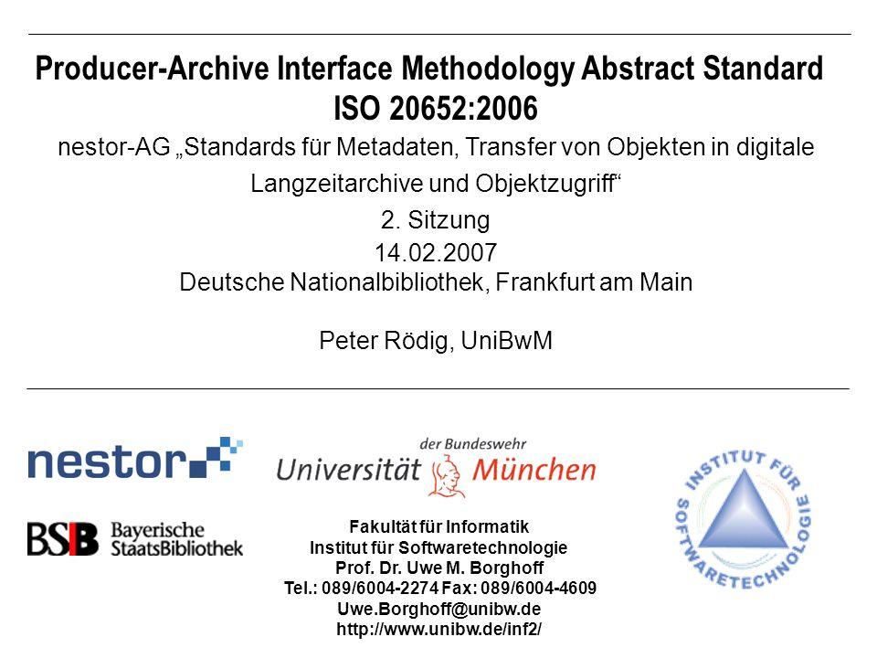Fakultät für Informatik Institut für Softwaretechnologie Prof. Dr. Uwe M. Borghoff Tel.: 089/6004-2274 Fax: 089/6004-4609 Uwe.Borghoff@unibw.de http:/