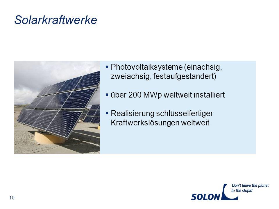 10 Solarkraftwerke Photovoltaiksysteme (einachsig, zweiachsig, festaufgeständert) über 200 MWp weltweit installiert Realisierung schlüsselfertiger Kra