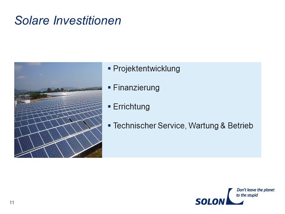 11 Solare Investitionen Projektentwicklung Finanzierung Errichtung Technischer Service, Wartung & Betrieb