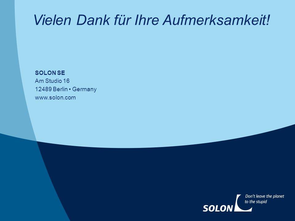 SOLON SE Am Studio 16 12489 Berlin Germany www.solon.com Vielen Dank für Ihre Aufmerksamkeit!