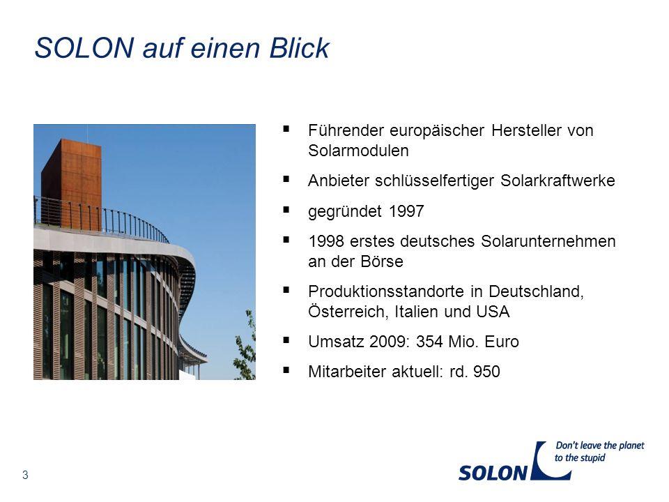 3 SOLON auf einen Blick Führender europäischer Hersteller von Solarmodulen Anbieter schlüsselfertiger Solarkraftwerke gegründet 1997 1998 erstes deuts