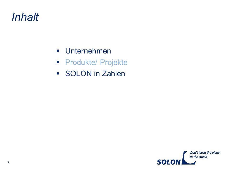 7 Unternehmen Produkte/ Projekte SOLON in Zahlen Inhalt