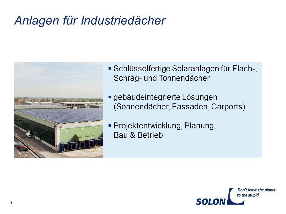 9 Schlüsselfertige Solaranlagen für Flach-, Schräg- und Tonnendächer gebäudeintegrierte Lösungen (Sonnendächer, Fassaden, Carports) Projektentwicklung