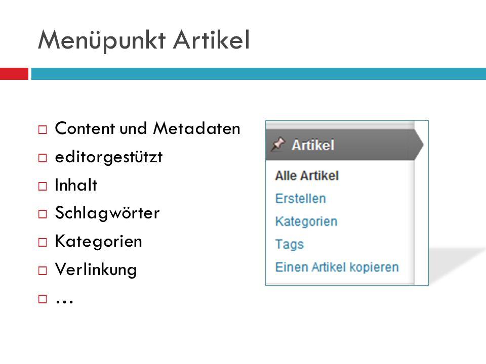 Menüpunkt Artikel Content und Metadaten editorgestützt Inhalt Schlagwörter Kategorien Verlinkung …