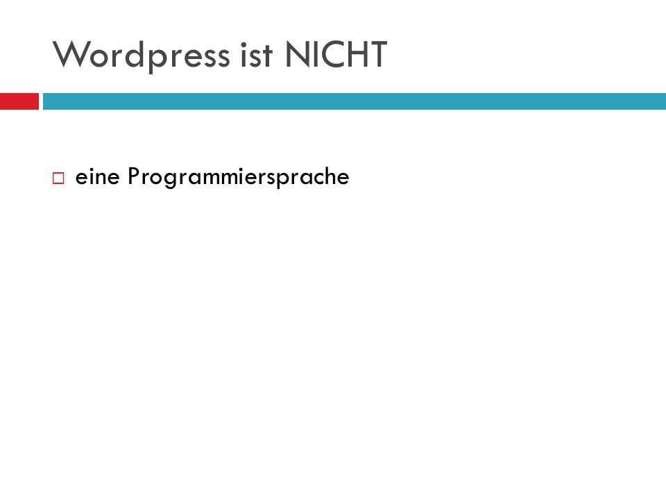 Wordpress ist NICHT eine Programmiersprache
