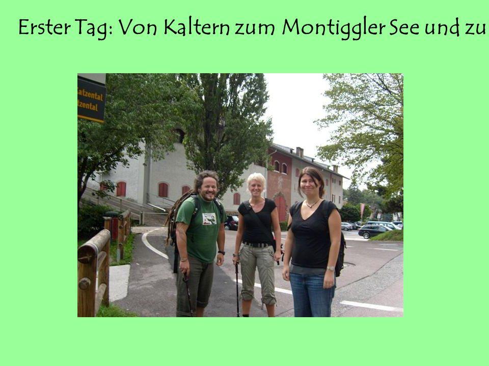 Erster Tag: Von Kaltern zum Montiggler See und zurück