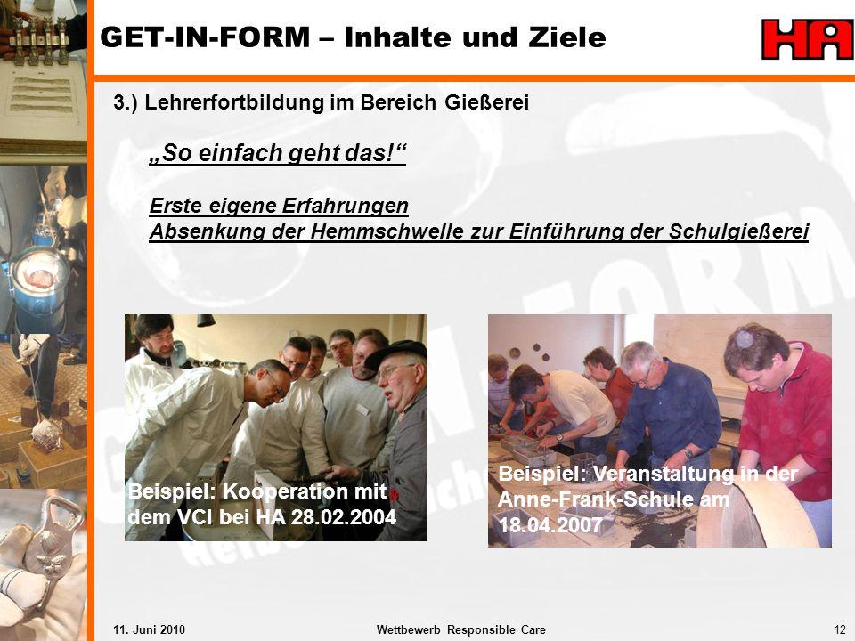 12Wettbewerb Responsible Care11. Juni 2010 3.) Lehrerfortbildung im Bereich Gießerei Beispiel: Veranstaltung in der Anne-Frank-Schule am 18.04.2007 Be