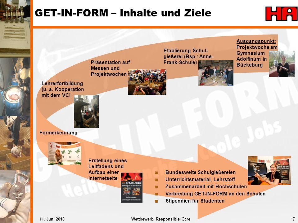17Wettbewerb Responsible Care11. Juni 2010 Erstellung eines Leitfadens und Aufbau einer Internetseite GET-IN-FORM – Inhalte und Ziele Etablierung Schu