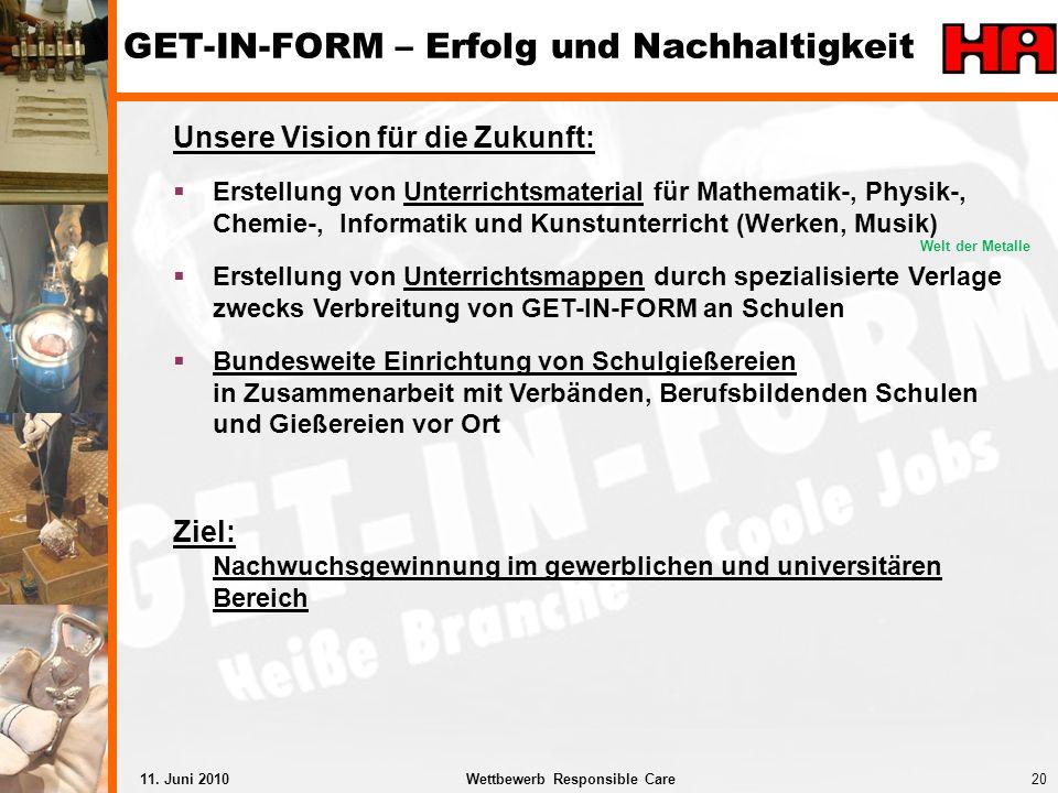 20Wettbewerb Responsible Care11. Juni 2010 Unsere Vision für die Zukunft: Erstellung von Unterrichtsmaterial für Mathematik-, Physik-, Chemie-, Inform