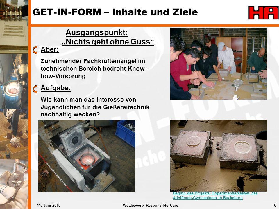 6Wettbewerb Responsible Care11. Juni 2010 Beginn des Projekts: Experimentierkasten des Adolfinum-Gymnasiums in Bückeburg Aber: Zunehmender Fachkräftem